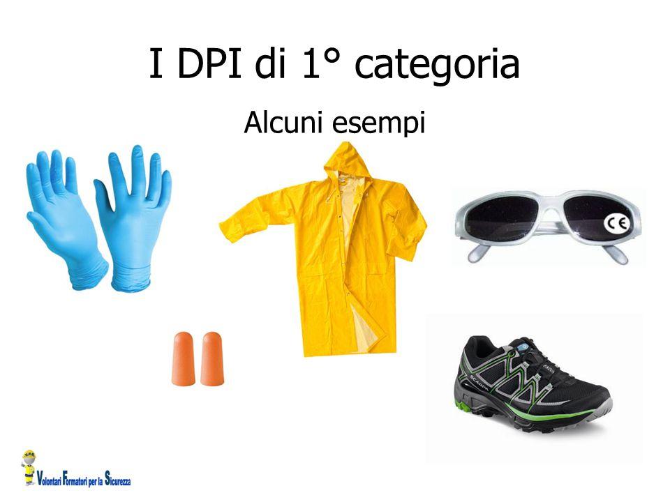 I DPI di 1° categoria Alcuni esempi