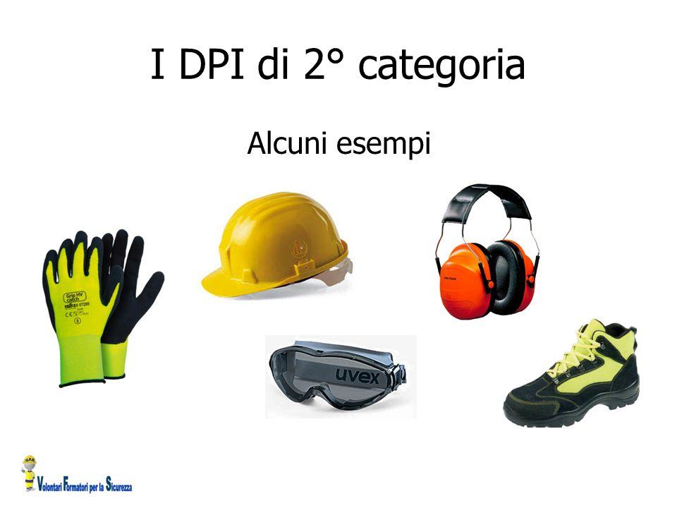 I DPI di 2° categoria Alcuni esempi