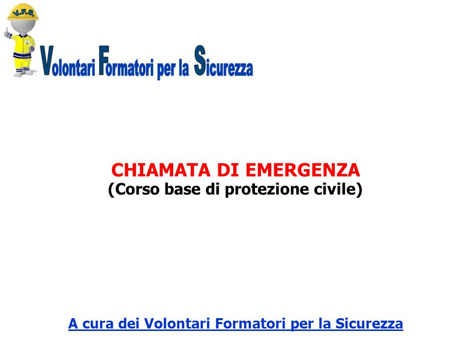 CHIAMATA DI EMERGENZA (Corso base di protezione civile)