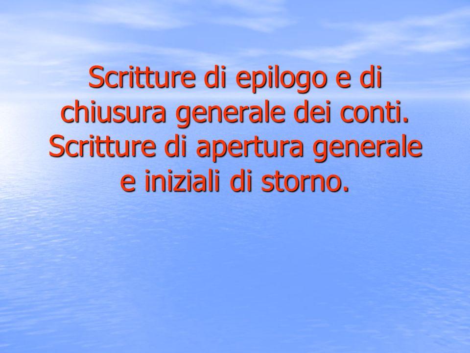 Scritture di epilogo e di chiusura generale dei conti