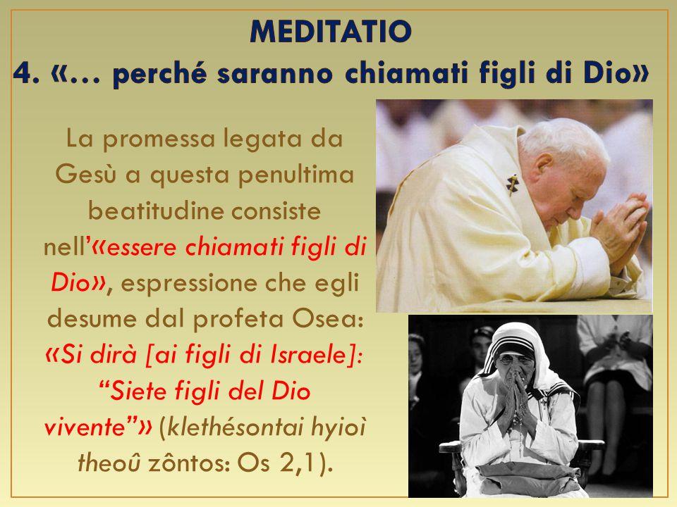 MEDITATIO 4. «… perché saranno chiamati figli di Dio»