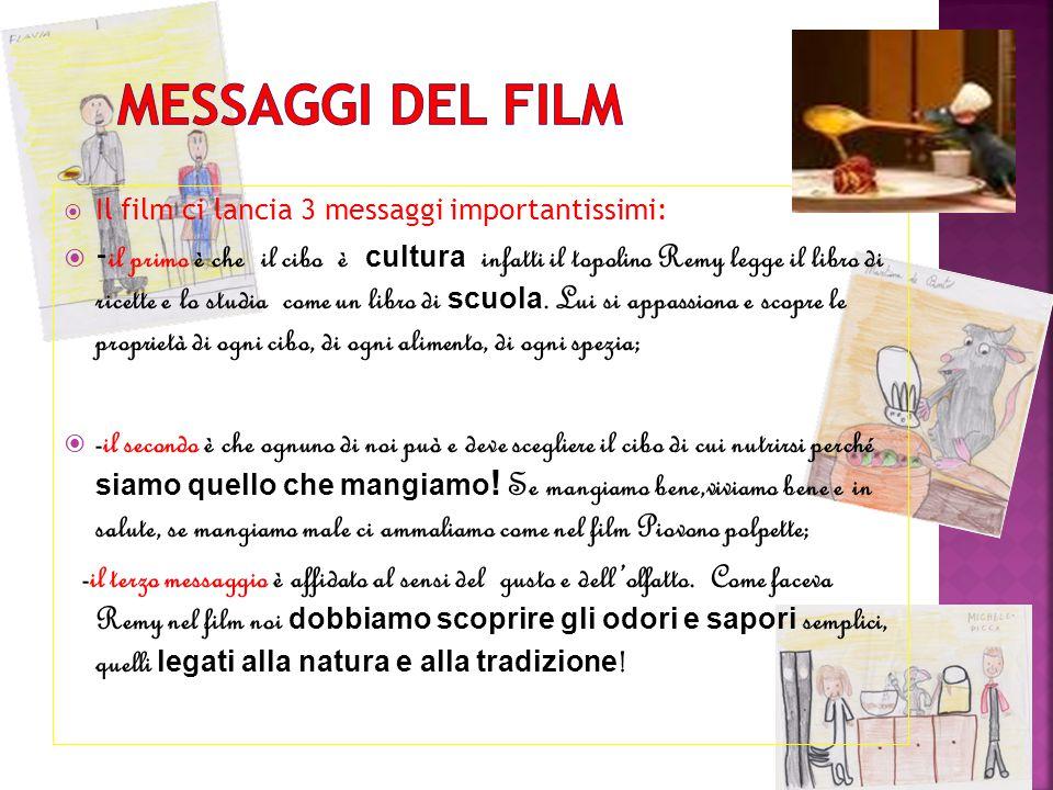 Messaggi del film Il film ci lancia 3 messaggi importantissimi: