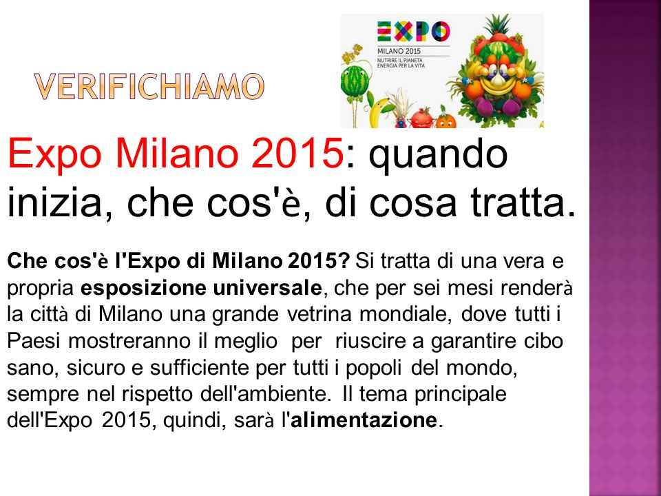 Expo Milano 2015: quando inizia, che cos è, di cosa tratta.