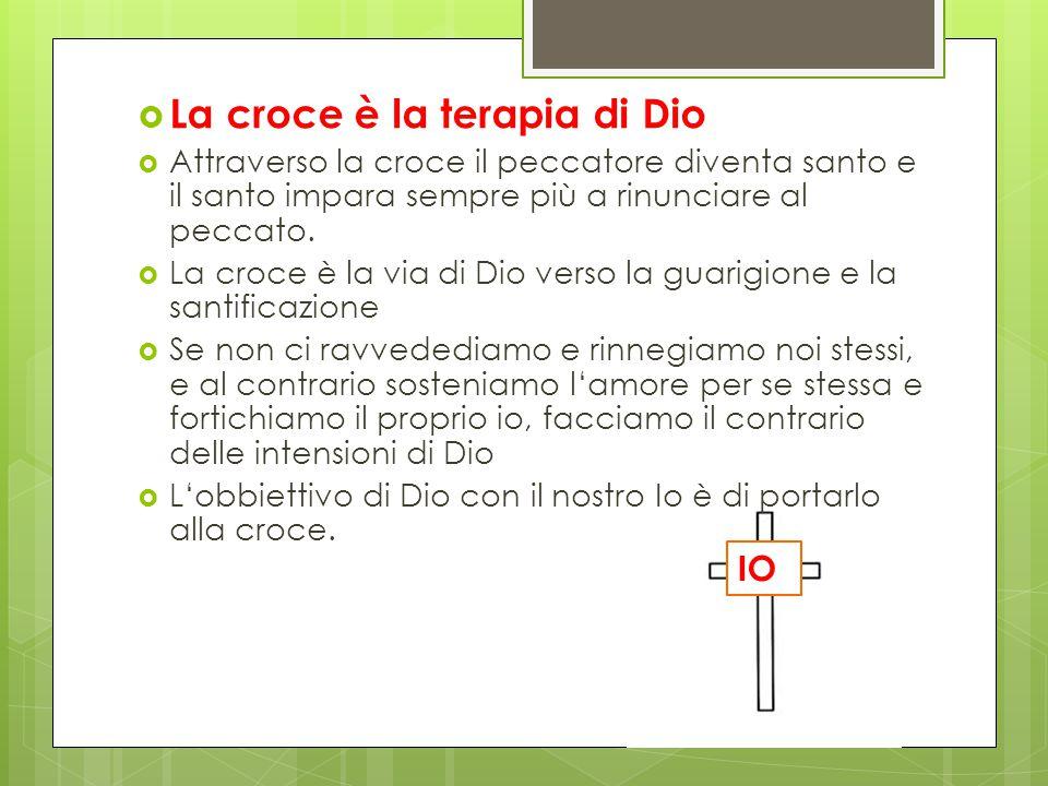 La croce è la terapia di Dio