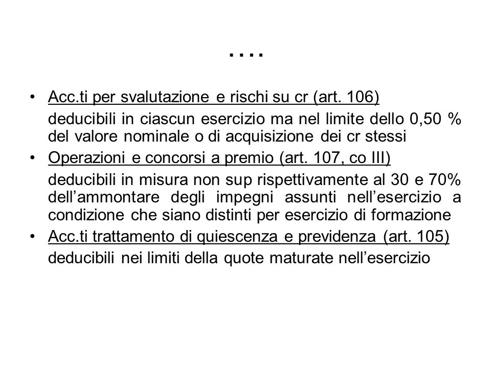…. Acc.ti per svalutazione e rischi su cr (art. 106)