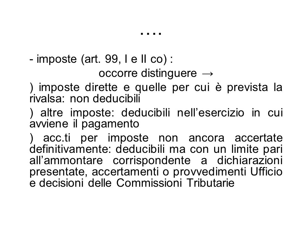…. - imposte (art. 99, I e II co) : occorre distinguere →