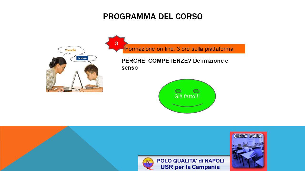 Programma del corso 1 3 Formazione on line: 3 ore sulla piattaforma