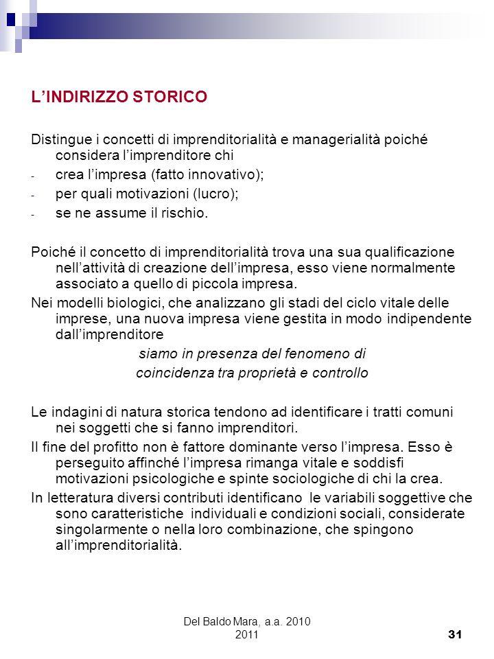 L'INDIRIZZO STORICO Distingue i concetti di imprenditorialità e managerialità poiché considera l'imprenditore chi.