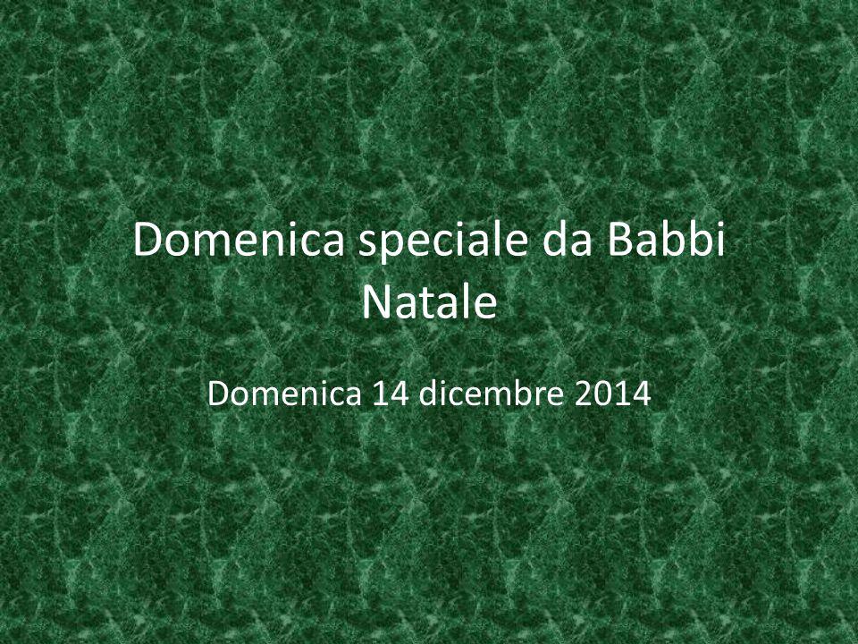 Domenica speciale da Babbi Natale