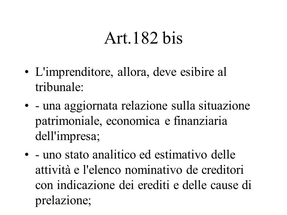 Art.182 bis L imprenditore, allora, deve esibire al tribunale: