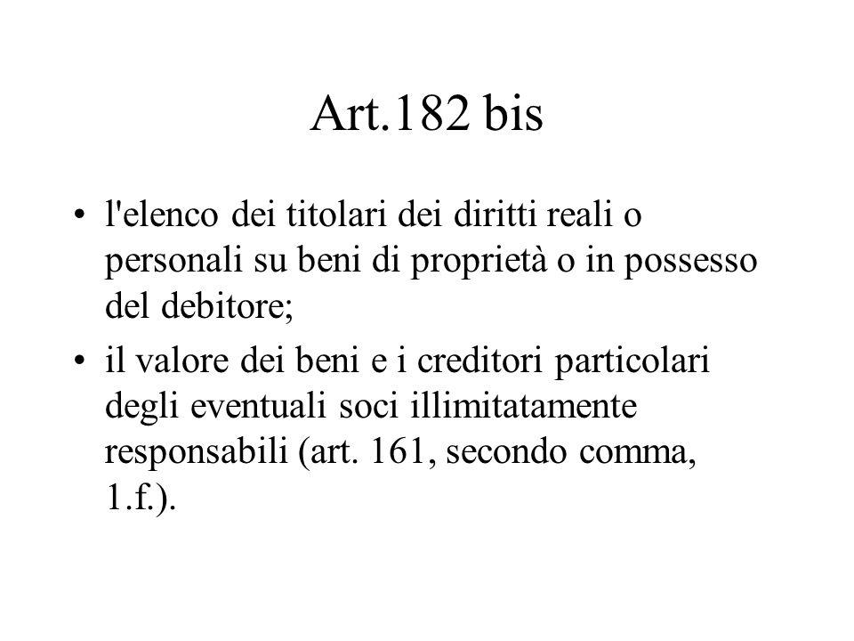 Art.182 bis l elenco dei titolari dei diritti reali o personali su beni di proprietà o in possesso del debitore;