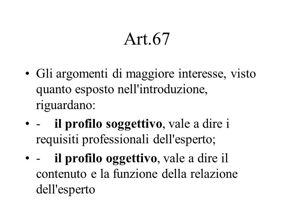 Art.67 Gli argomenti di maggiore interesse, visto quanto esposto nell introduzione, riguardano: