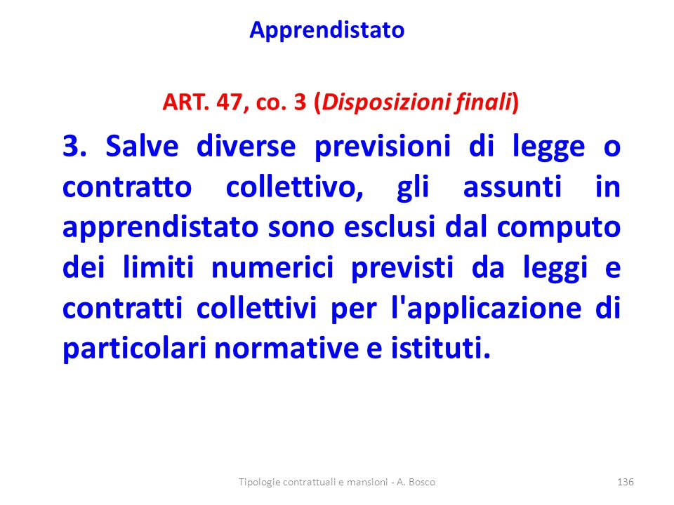 ART. 47, co. 3 (Disposizioni finali)