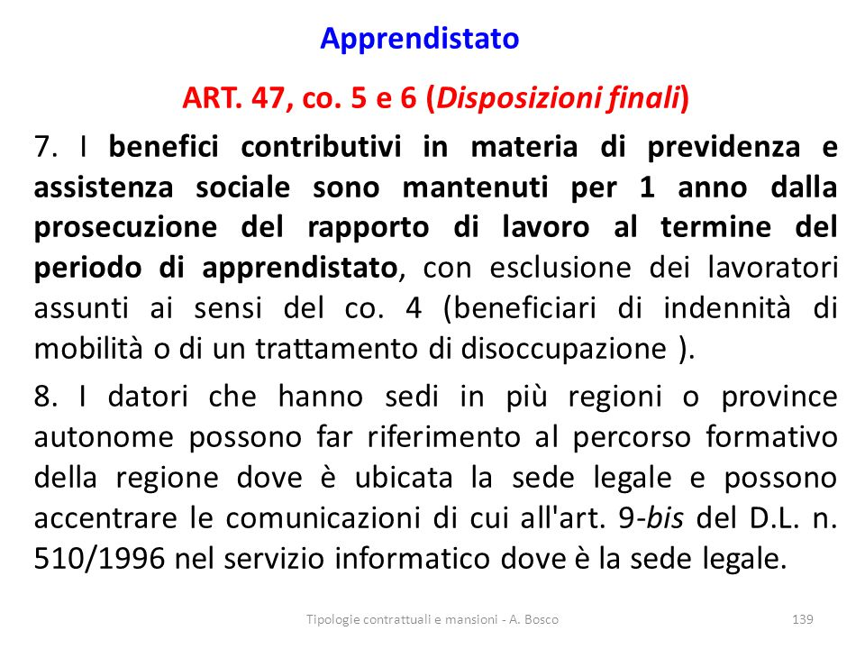 ART. 47, co. 5 e 6 (Disposizioni finali)