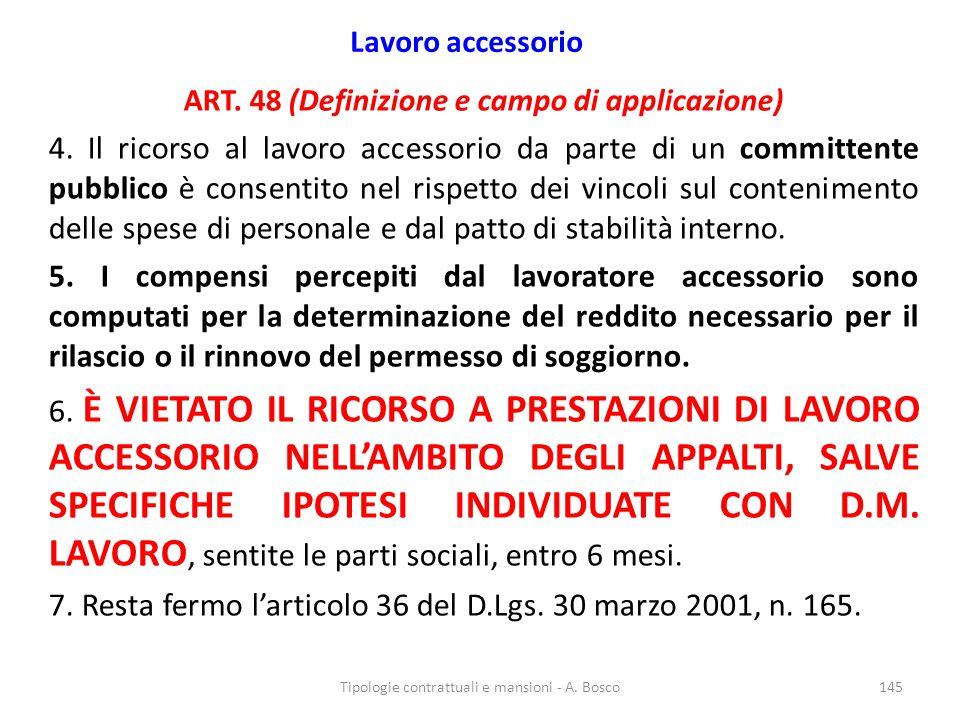 7. Resta fermo l'articolo 36 del D.Lgs. 30 marzo 2001, n. 165.