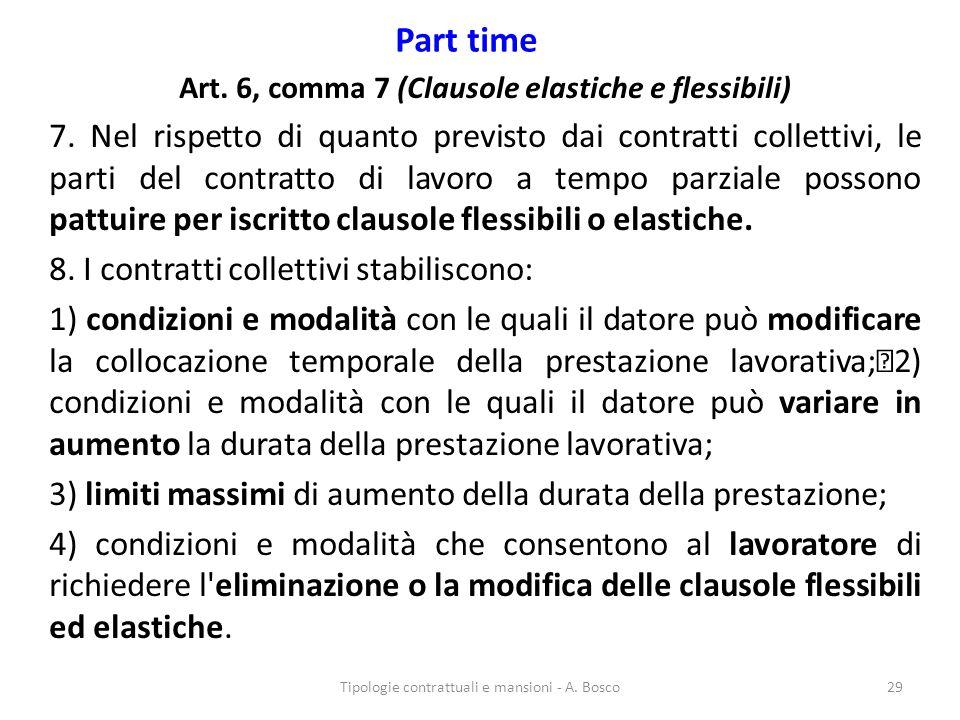 Art. 6, comma 7 (Clausole elastiche e flessibili)