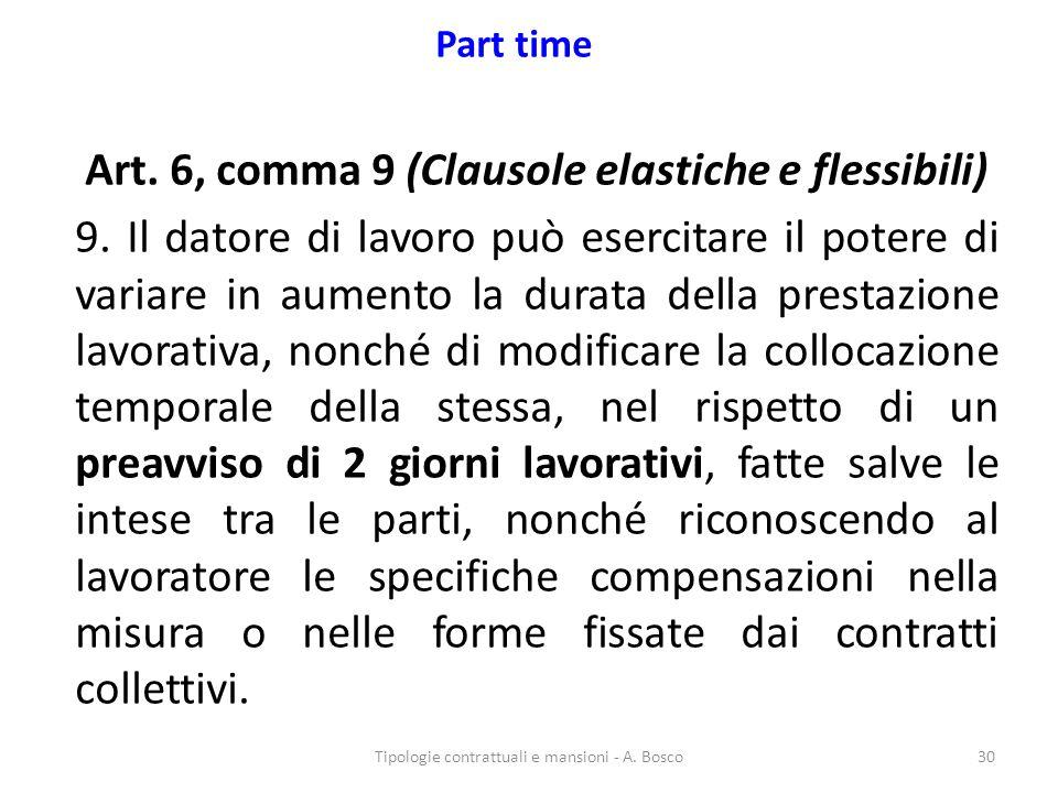 Art. 6, comma 9 (Clausole elastiche e flessibili)