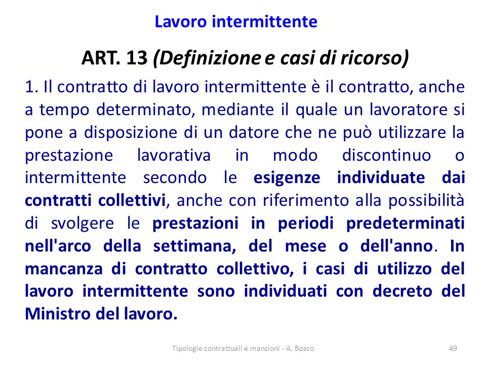 ART. 13 (Definizione e casi di ricorso)