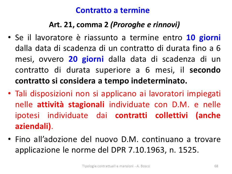 Art. 21, comma 2 (Proroghe e rinnovi)