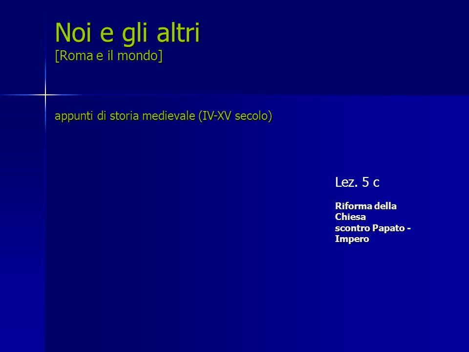 Lez. 5 c Riforma della Chiesa scontro Papato - Impero