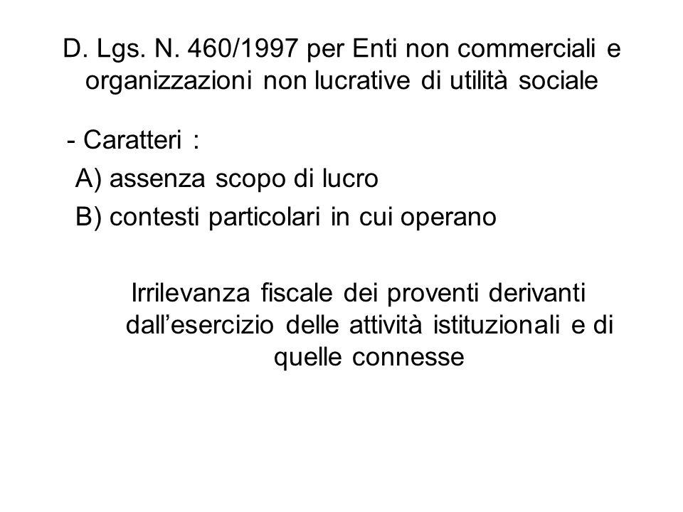D. Lgs. N. 460/1997 per Enti non commerciali e organizzazioni non lucrative di utilità sociale