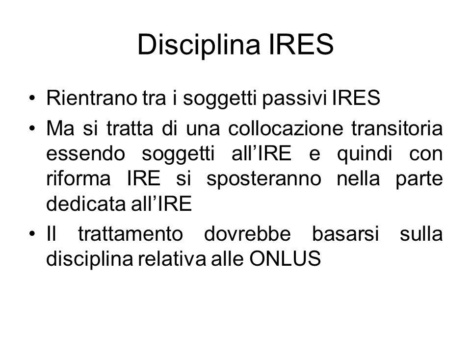 Disciplina IRES Rientrano tra i soggetti passivi IRES