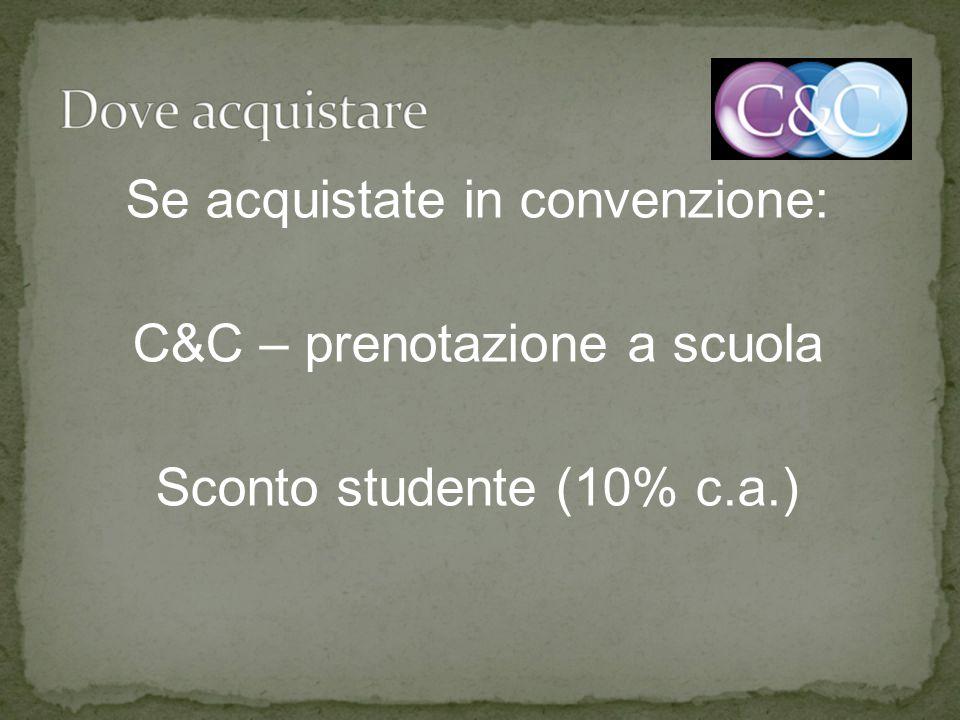 Se acquistate in convenzione: C&C – prenotazione a scuola