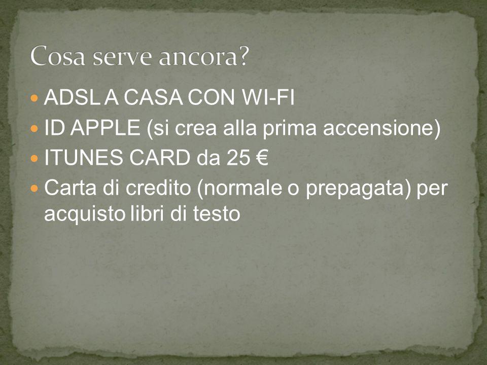 ADSL A CASA CON WI-FI ID APPLE (si crea alla prima accensione) ITUNES CARD da 25 €