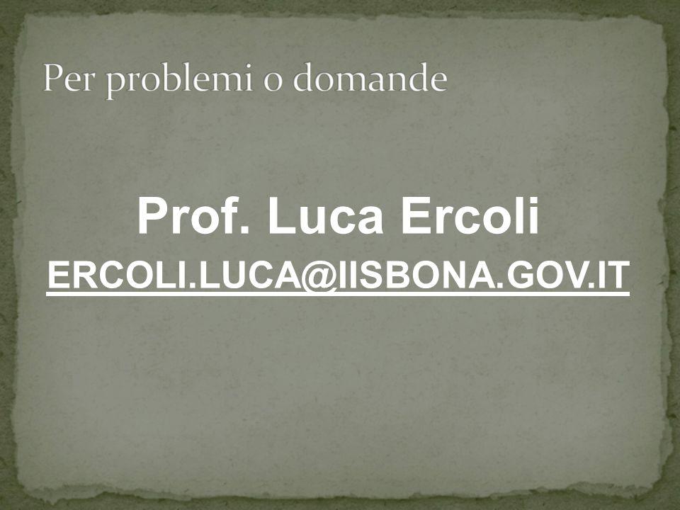 Prof. Luca Ercoli ERCOLI.LUCA@IISBONA.GOV.IT