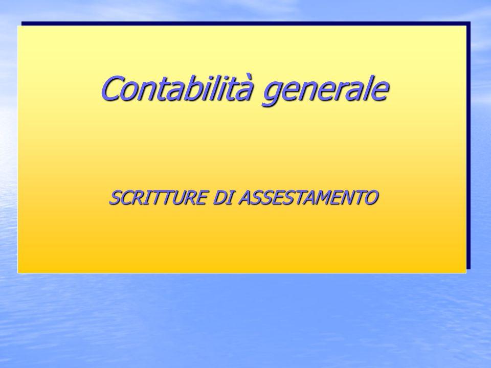 Contabilità generale SCRITTURE DI ASSESTAMENTO