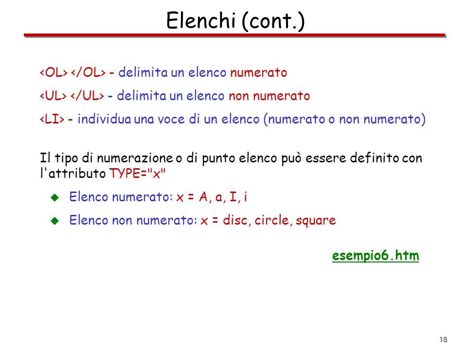 Elenchi (cont.) <OL> </OL> - delimita un elenco numerato