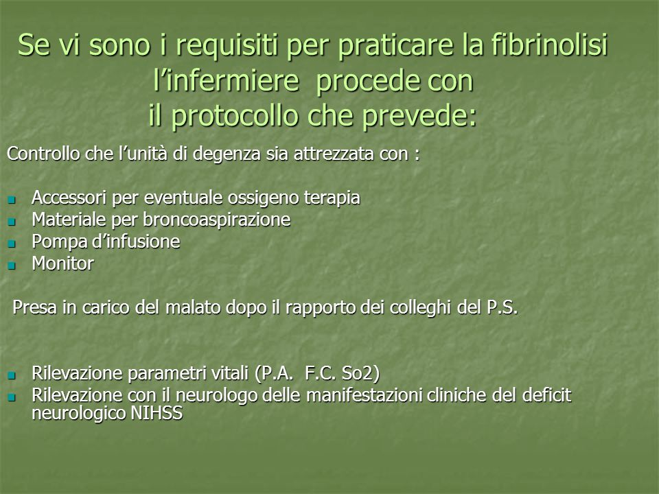 Se vi sono i requisiti per praticare la fibrinolisi l'infermiere procede con il protocollo che prevede: