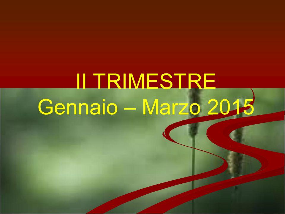 II TRIMESTRE Gennaio – Marzo 2015