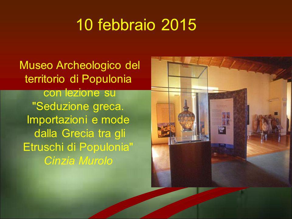 10 febbraio 2015 Museo Archeologico del territorio di Populonia