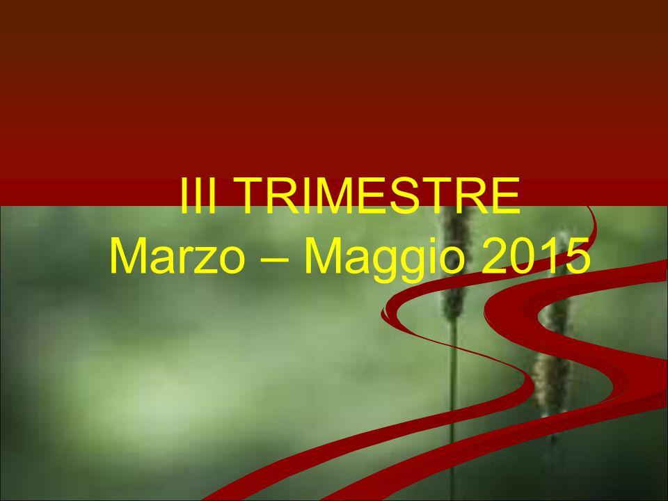 III TRIMESTRE Marzo – Maggio 2015