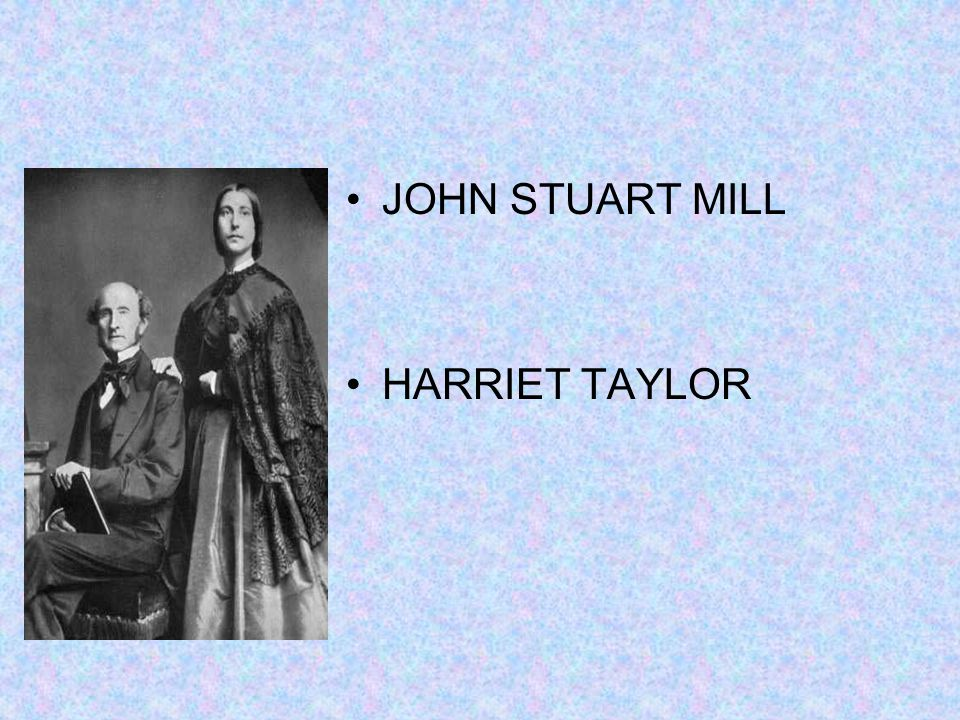 JOHN STUART MILL HARRIET TAYLOR