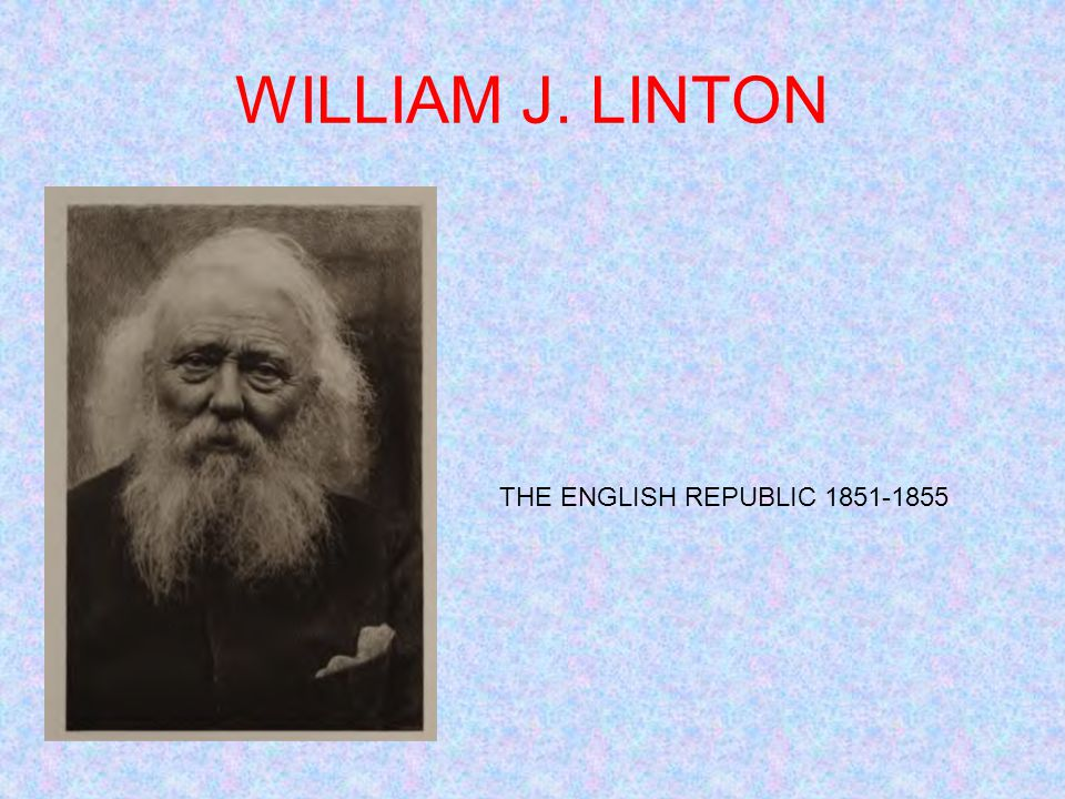 WILLIAM J. LINTON THE ENGLISH REPUBLIC 1851-1855