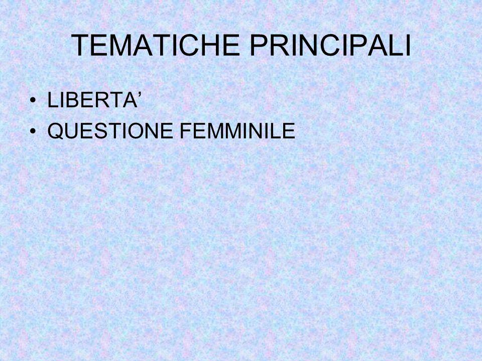 TEMATICHE PRINCIPALI LIBERTA' QUESTIONE FEMMINILE