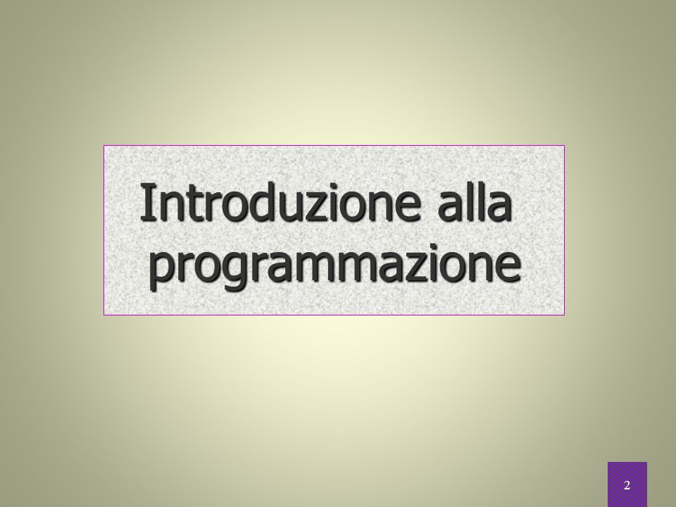 Introduzione alla programmazione