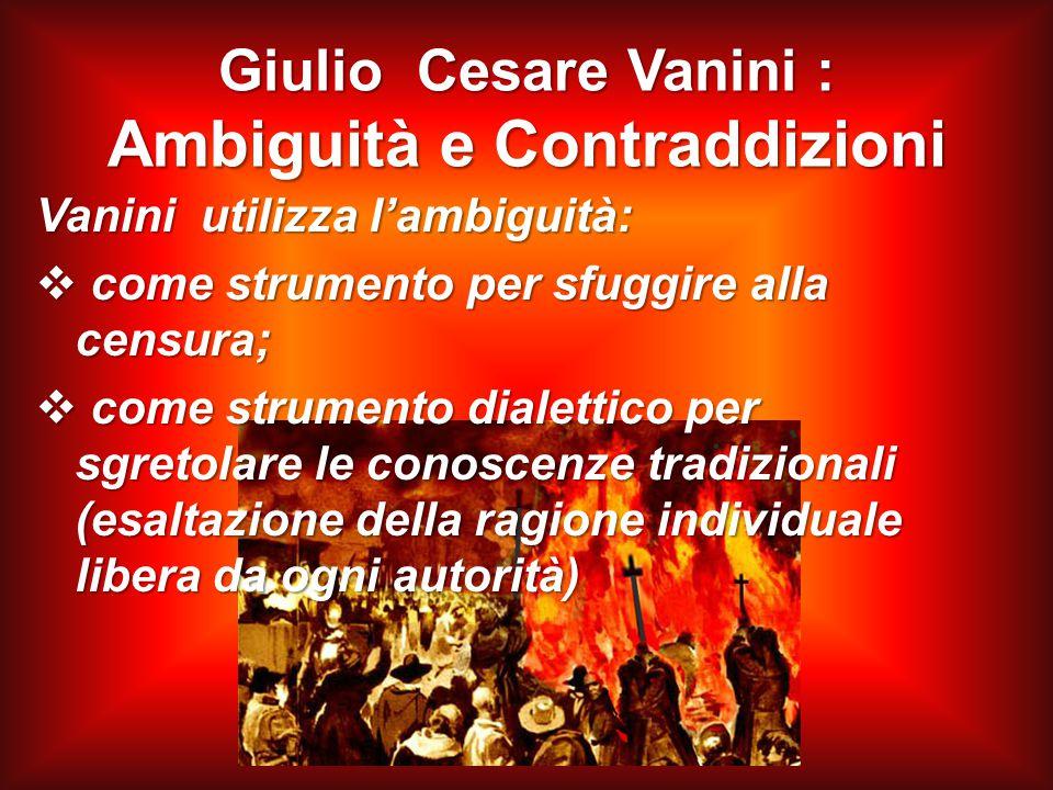 Giulio Cesare Vanini : Ambiguità e Contraddizioni