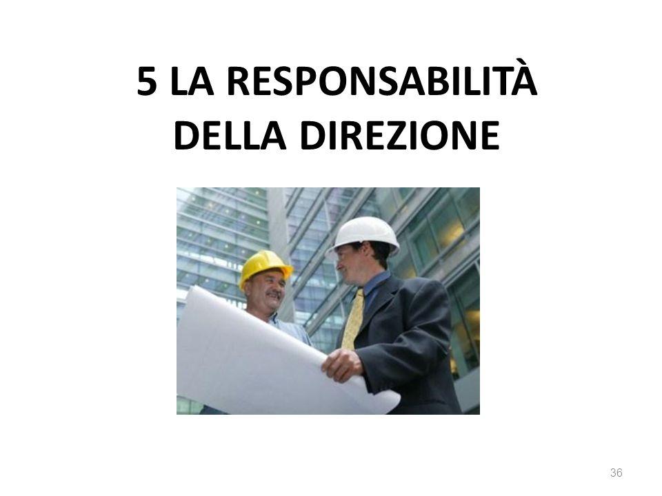 5 la responsabilitÀ della direzione