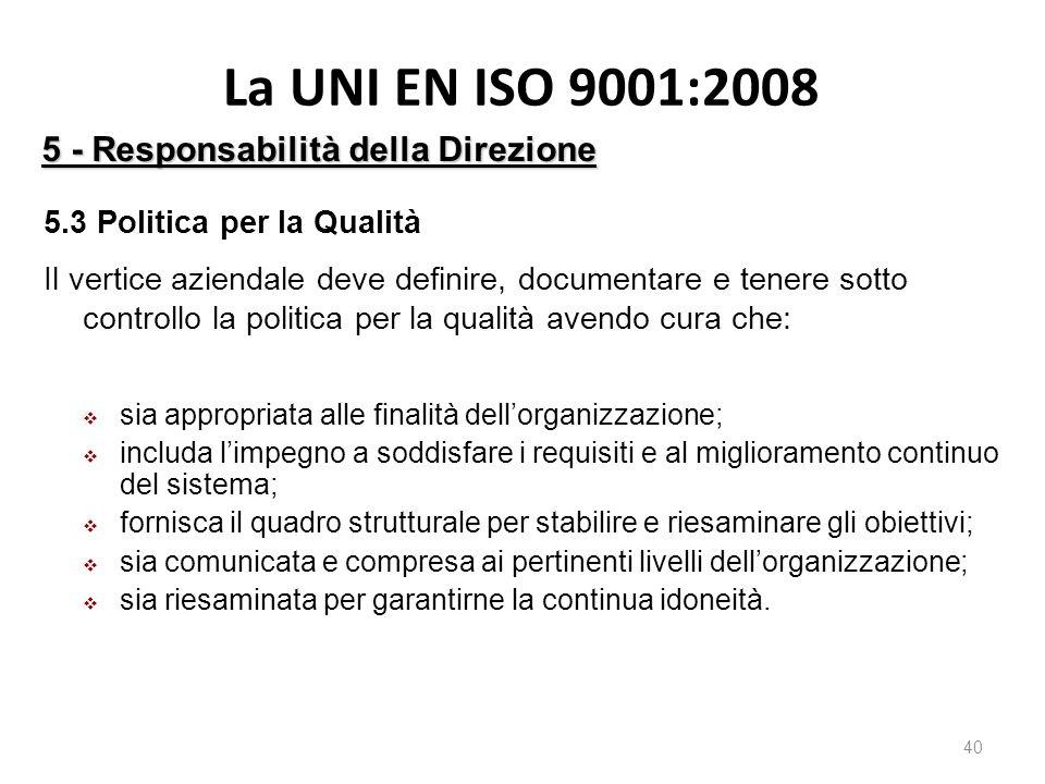 La UNI EN ISO 9001:2008 5 - Responsabilità della Direzione