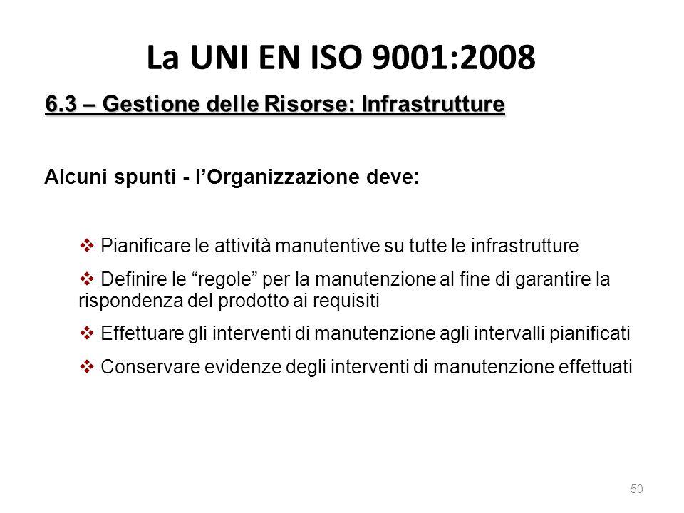 La UNI EN ISO 9001:2008 6.3 – Gestione delle Risorse: Infrastrutture