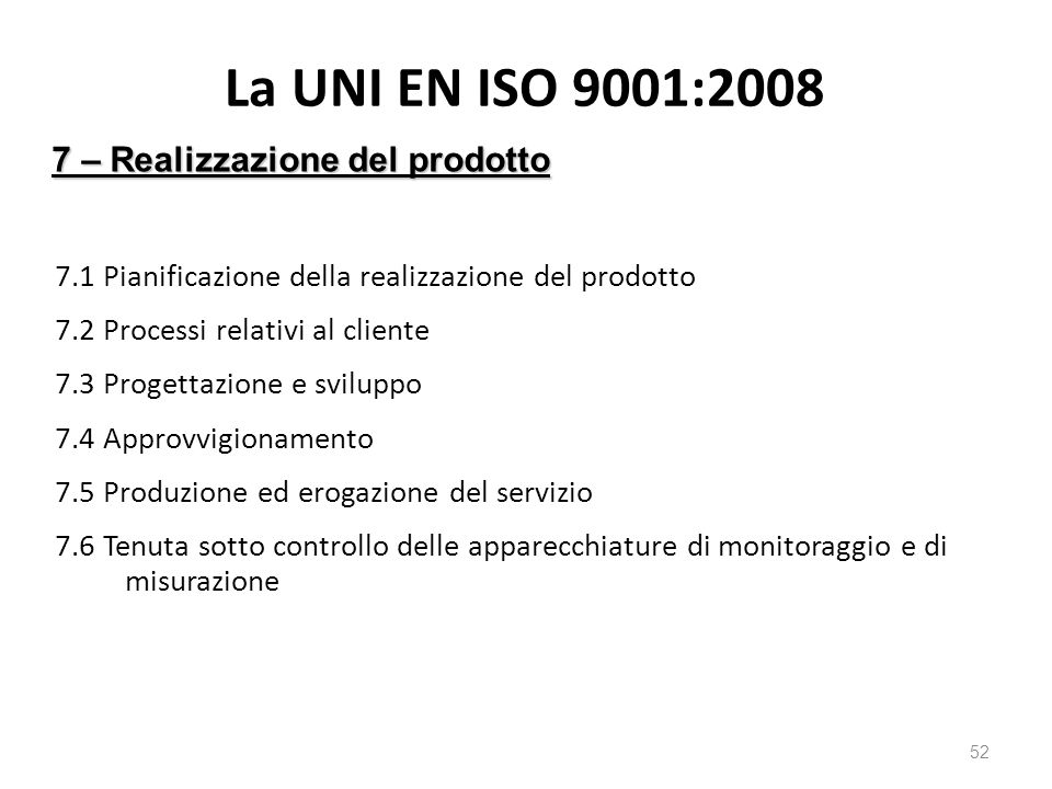 La UNI EN ISO 9001:2008 7 – Realizzazione del prodotto