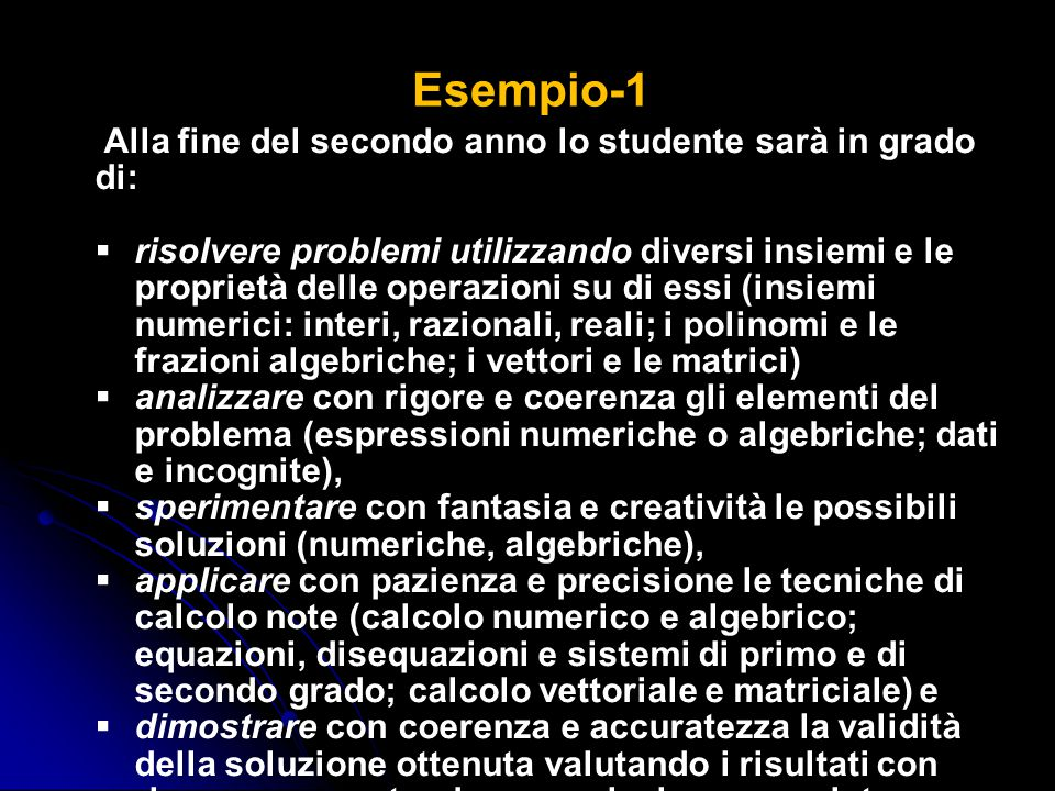 Esempio-1 Alla fine del secondo anno lo studente sarà in grado di: