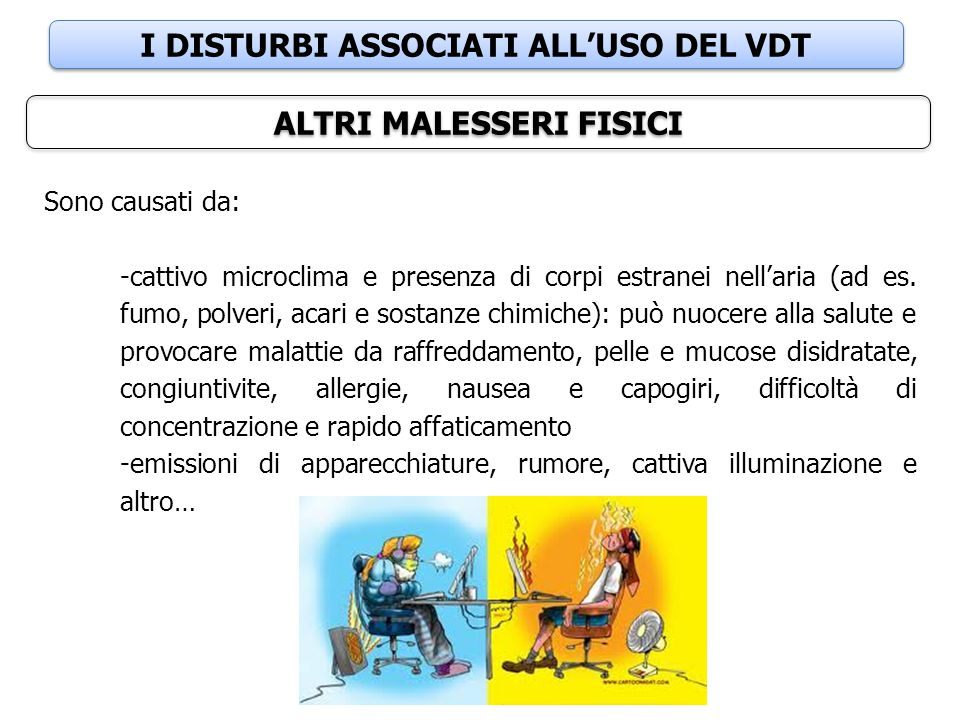 I DISTURBI ASSOCIATI ALL'USO DEL VDT ALTRI MALESSERI FISICI