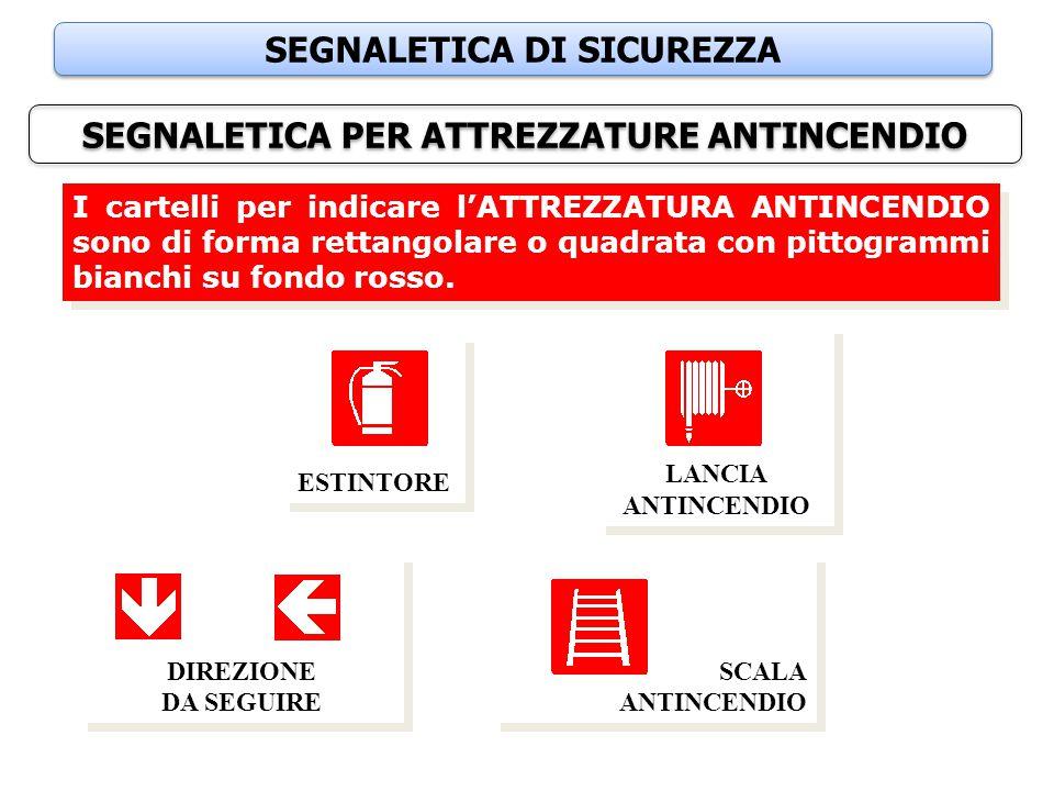 SEGNALETICA DI SICUREZZA SEGNALETICA PER ATTREZZATURE ANTINCENDIO