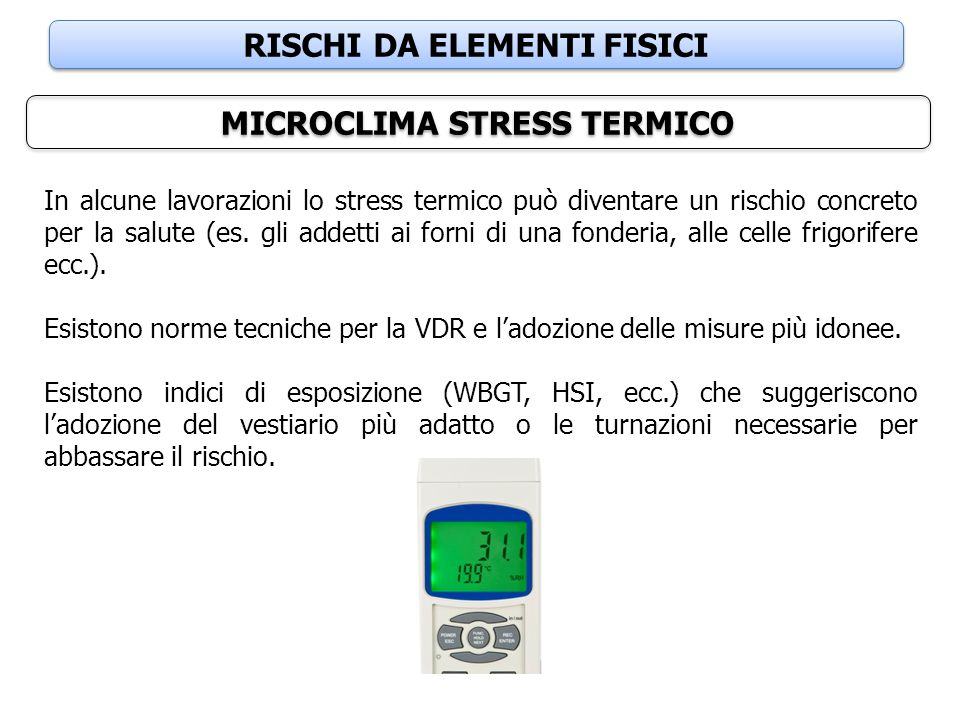 RISCHI DA ELEMENTI FISICI MICROCLIMA STRESS TERMICO