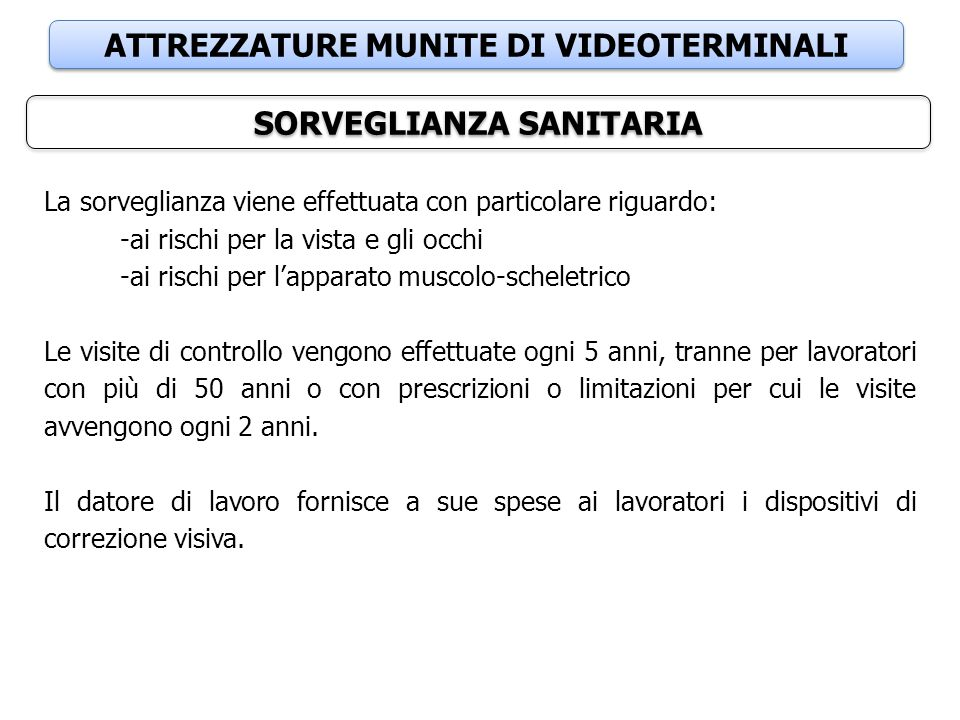 ATTREZZATURE MUNITE DI VIDEOTERMINALI SORVEGLIANZA SANITARIA