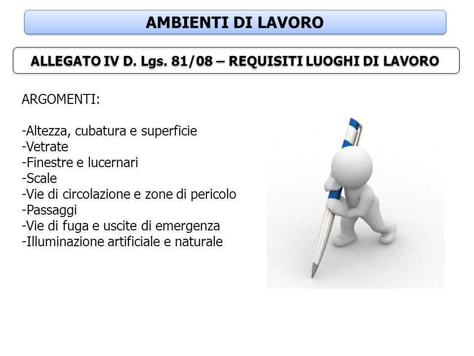 ALLEGATO IV D. Lgs. 81/08 – REQUISITI LUOGHI DI LAVORO